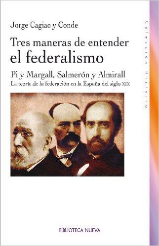 Tres maneras de entender el federalismo