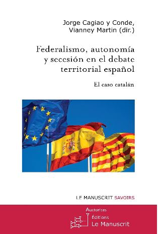 Federalismo, autonomia y secesion en el debate territorial espanol
